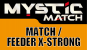 MYSTIC® MATCH - Feeder X-Strong